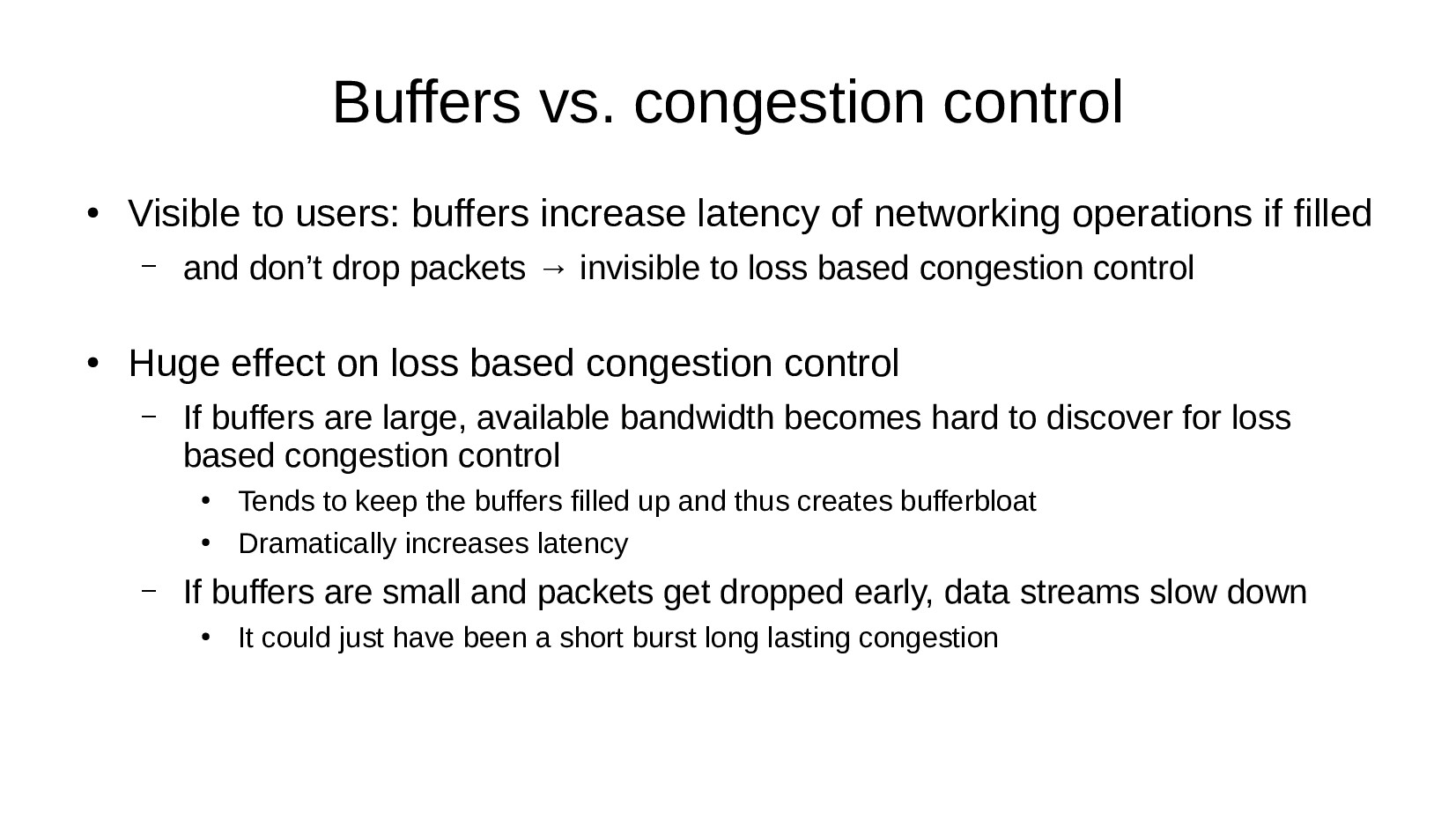 Buffers vs. congestion control ● Visible to use...