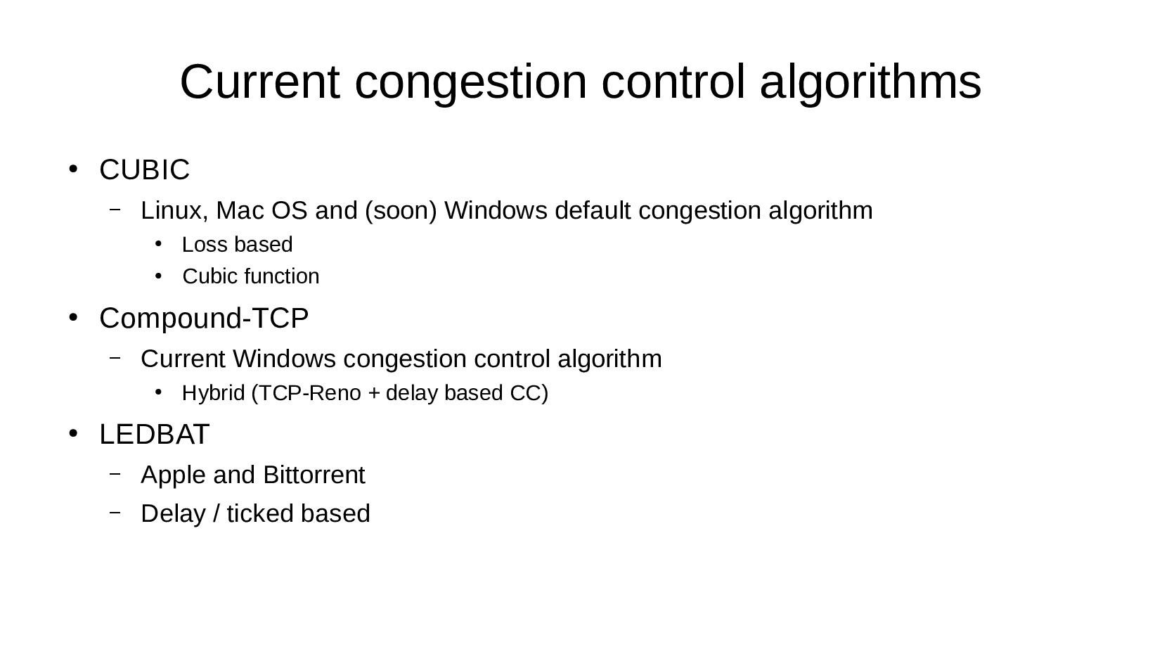 Current congestion control algorithms ● CUBIC –...