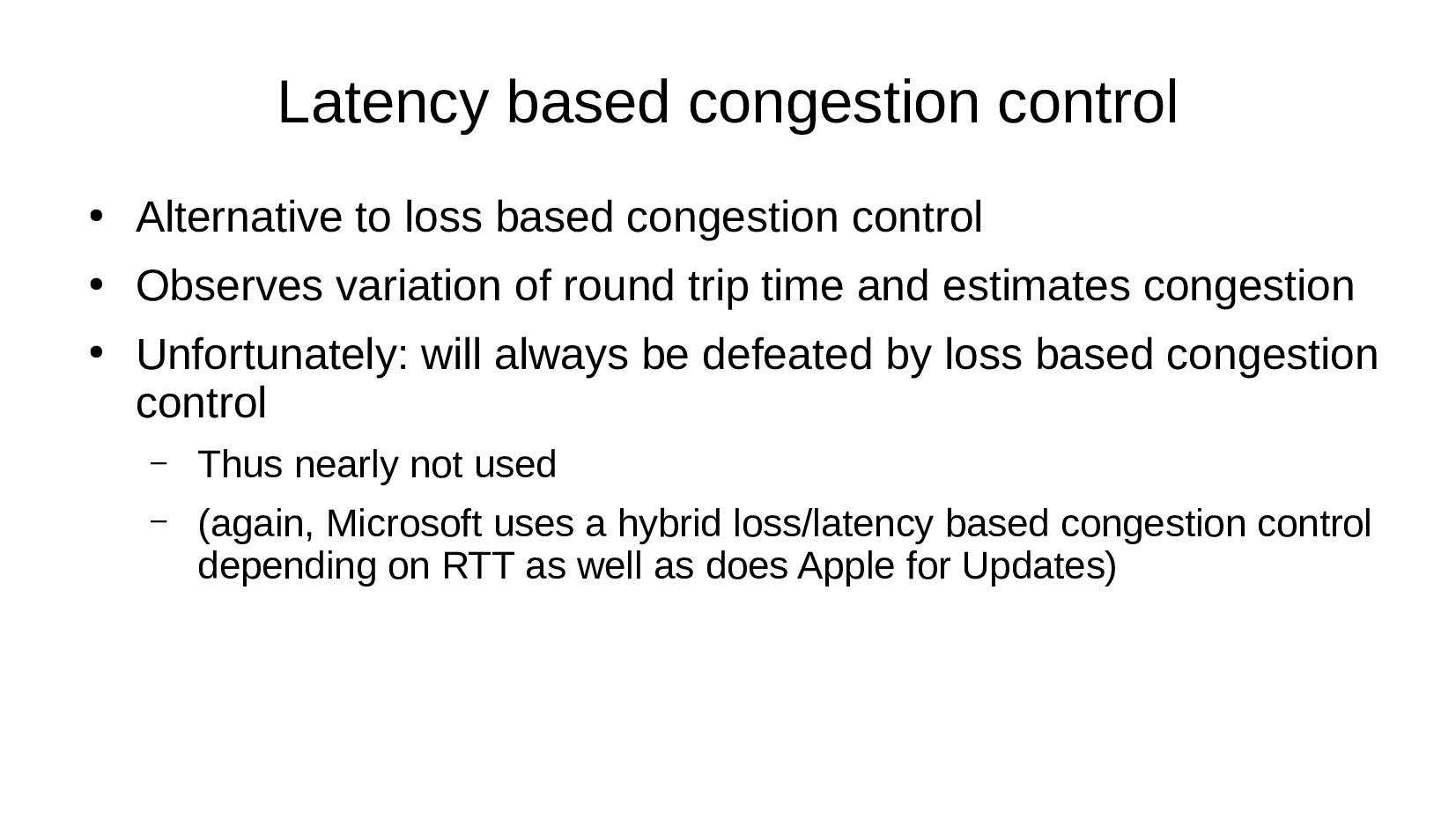 Latency based congestion control ● Alternative ...