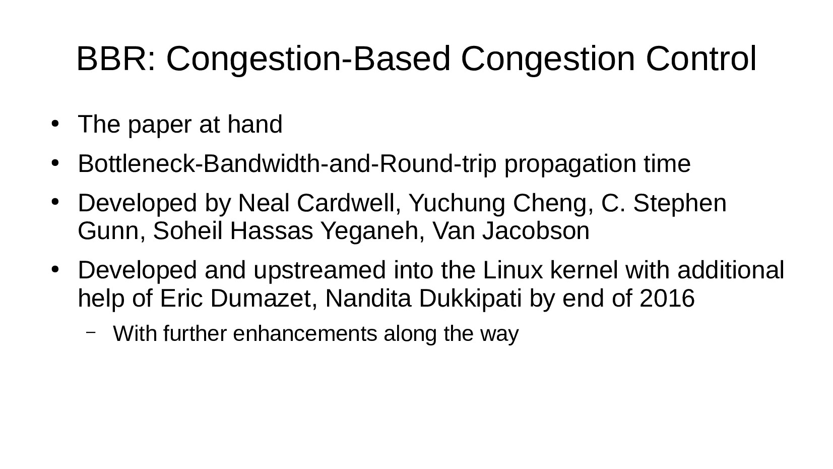 BBR: Congestion-Based Congestion Control ● The ...