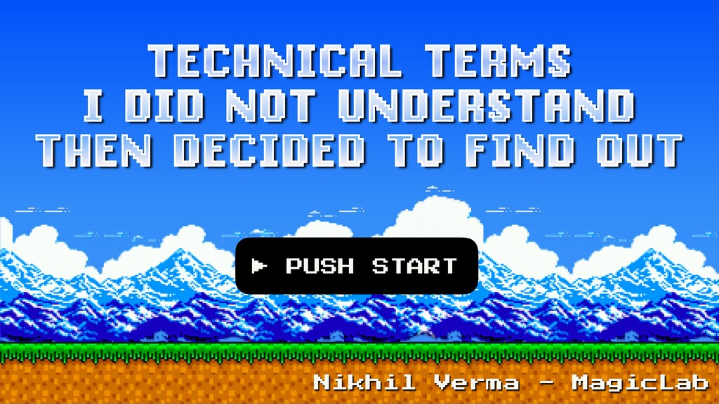 TECHNICAL TERMS I DID NOT UNDERSTAND THEN DECID...