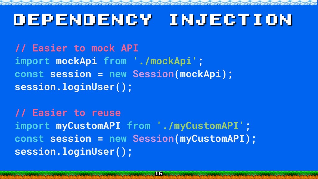 dependency injection // Easier to mock API impo...