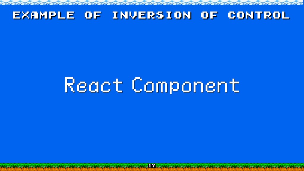 example of inversion of control React Component...