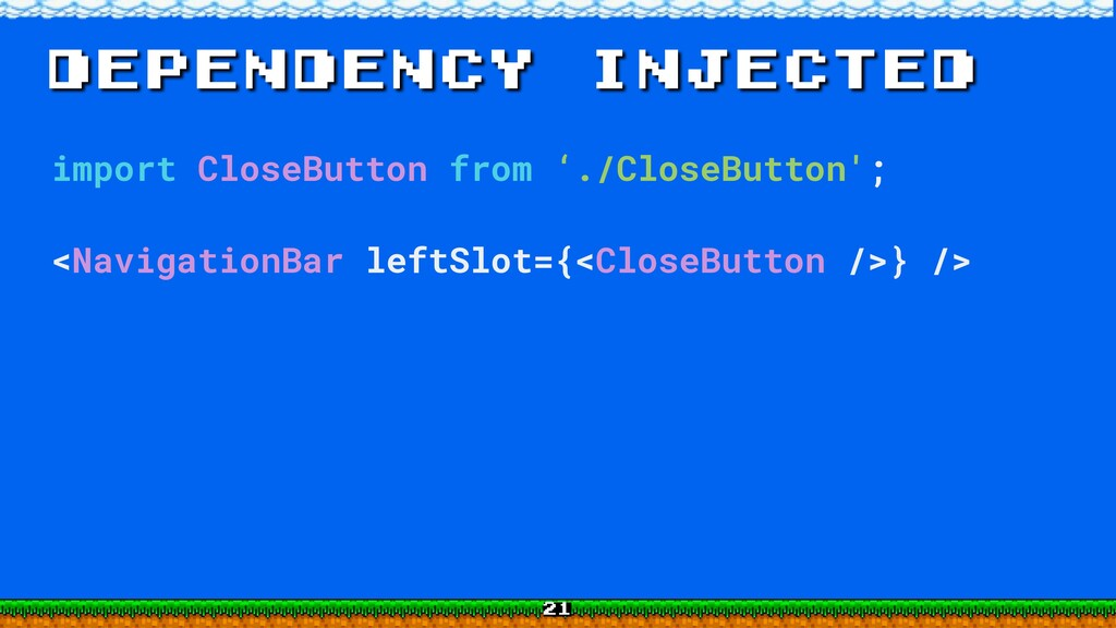dependency injected import CloseButton from './...