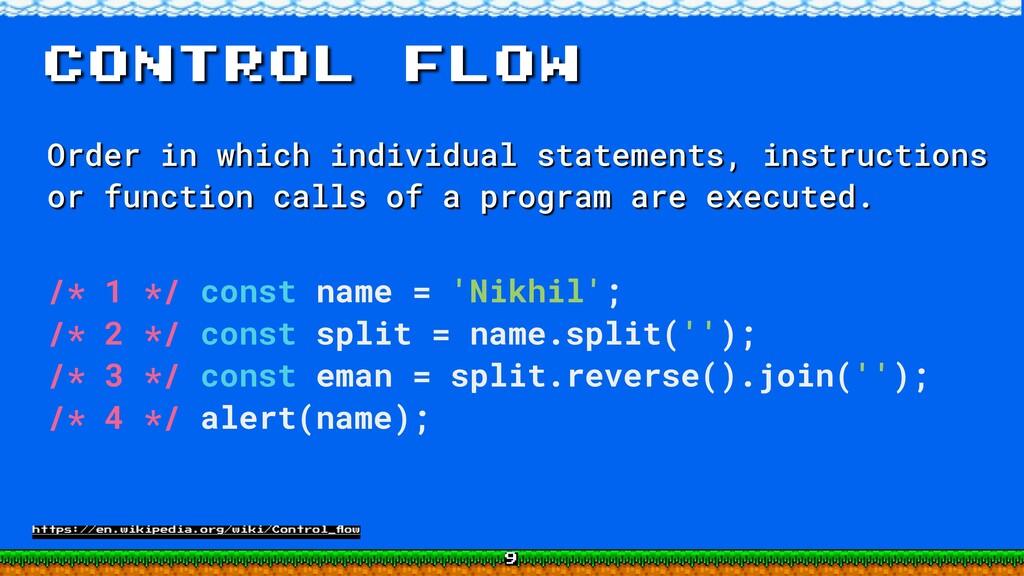 Control flow Order in which individual statemen...