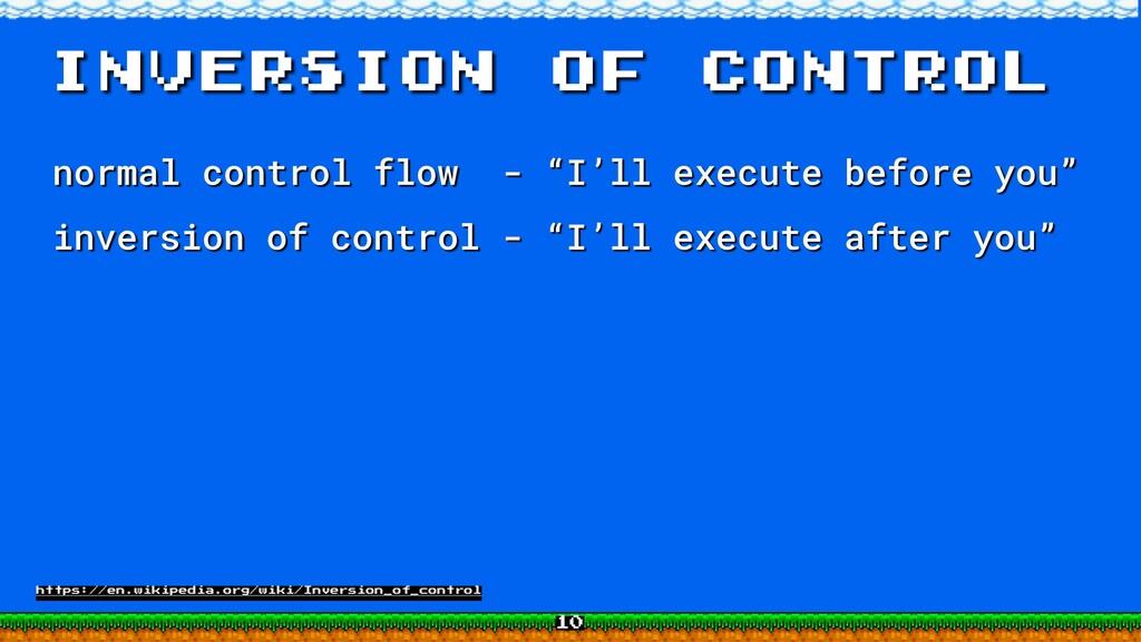 """inversion of control normal control flow - """"I'l..."""