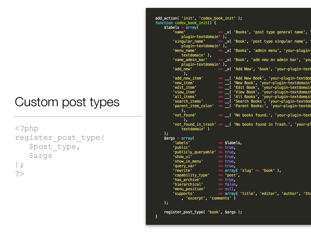 Custom post types <?php register_post_type( $po...