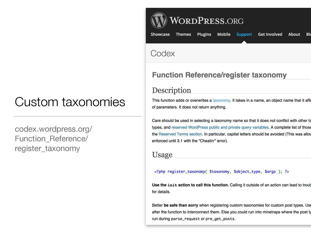 Custom taxonomies codex.wordpress.org/ Function...