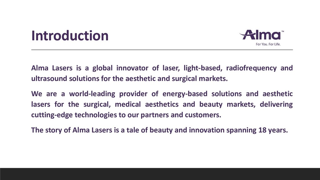 Introduction Alma Lasers is a global innovator ...