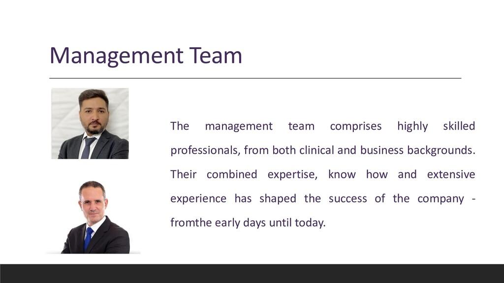 Management Team The management team comprises h...
