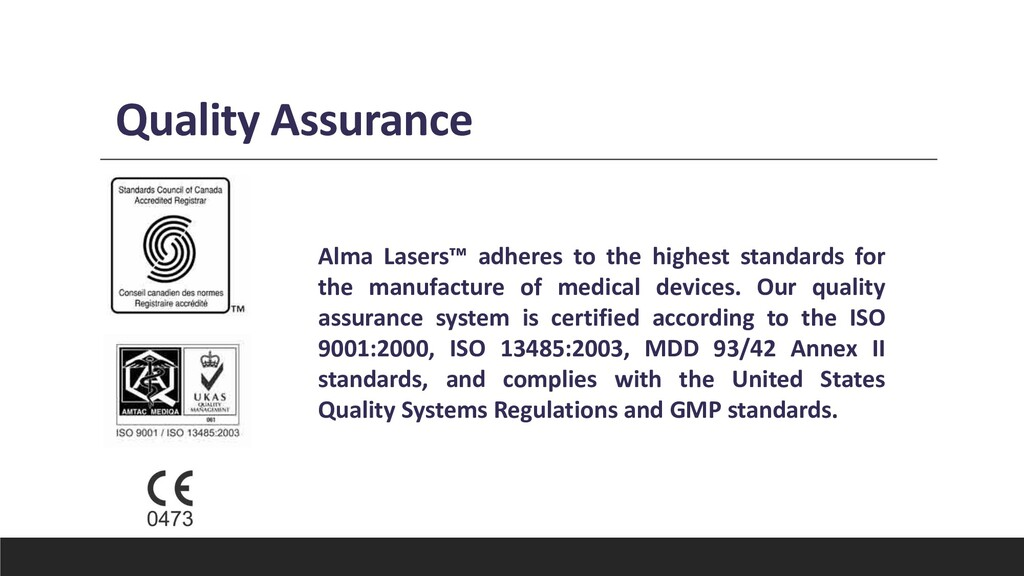 Quality Assurance Alma Lasers™ adheres to the h...
