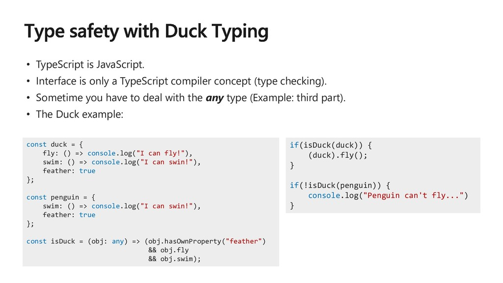 • TypeScript is JavaScript. • Interface is only...