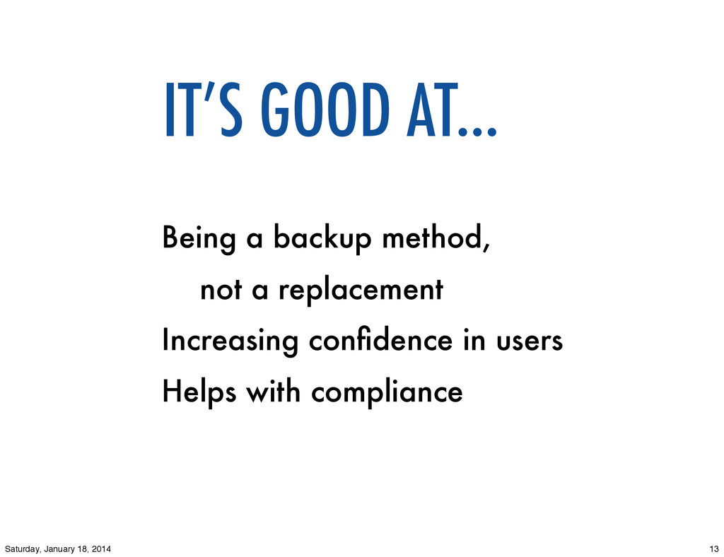 IT'S GOOD AT... Being a backup method, not a re...