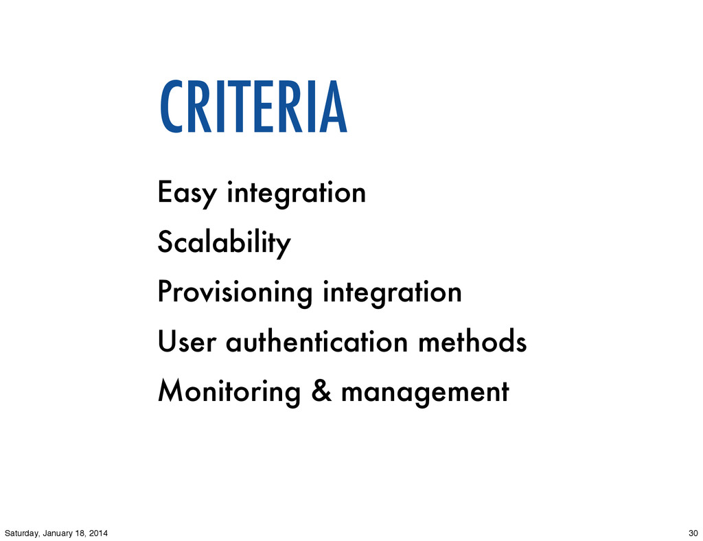CRITERIA Easy integration Scalability Provision...