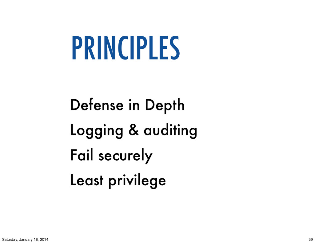 Defense in Depth Logging & auditing Fail secure...