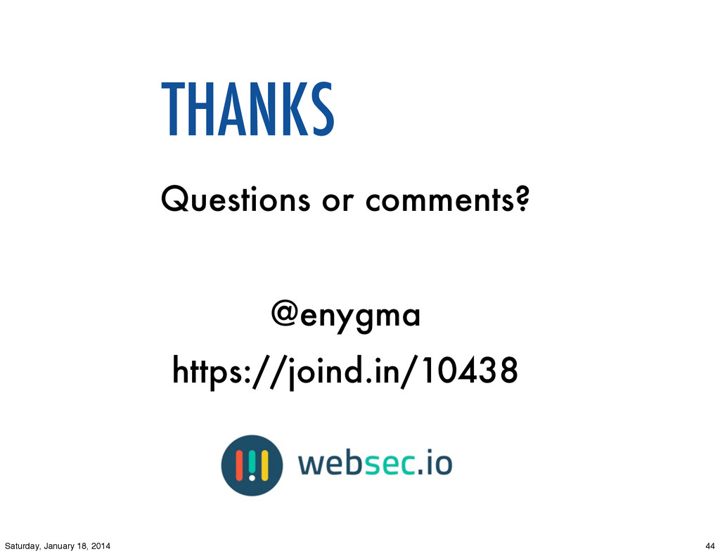 Questions or comments? @enygma https://joind.in...