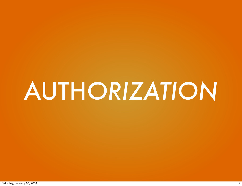 AUTHORIZATION 7 Saturday, January 18, 2014