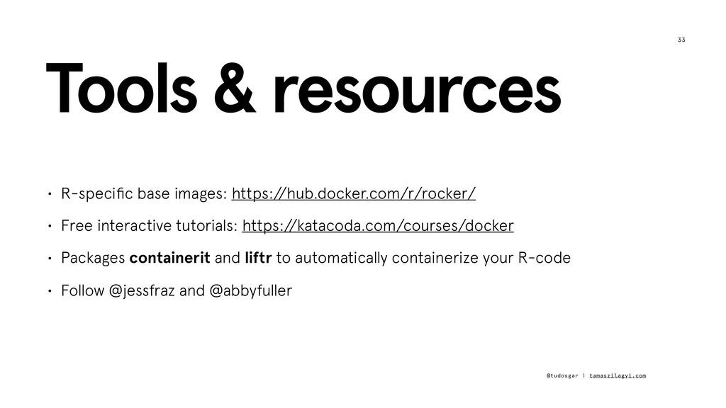 33 Tools & resources @tudosgar | tamaszilagyi.c...