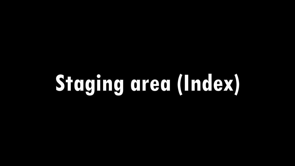 Staging area (Index)