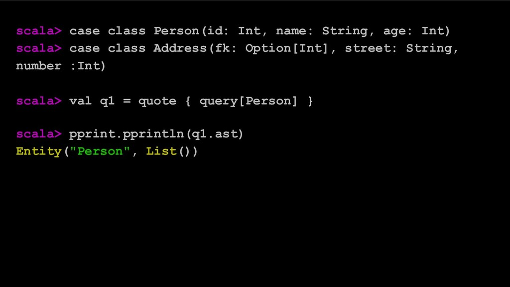 scala> case class Person(id: Int, name: String,...