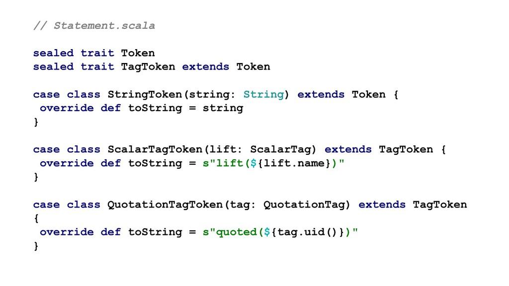 // Statement.scala sealed trait Token sealed tr...
