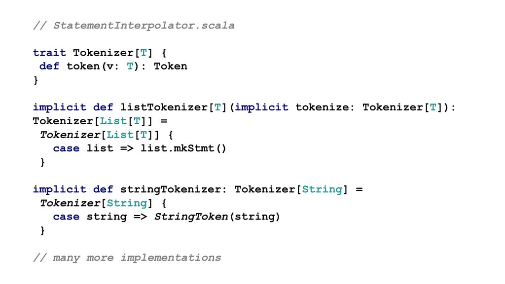 // StatementInterpolator.scala trait Tokenizer[...