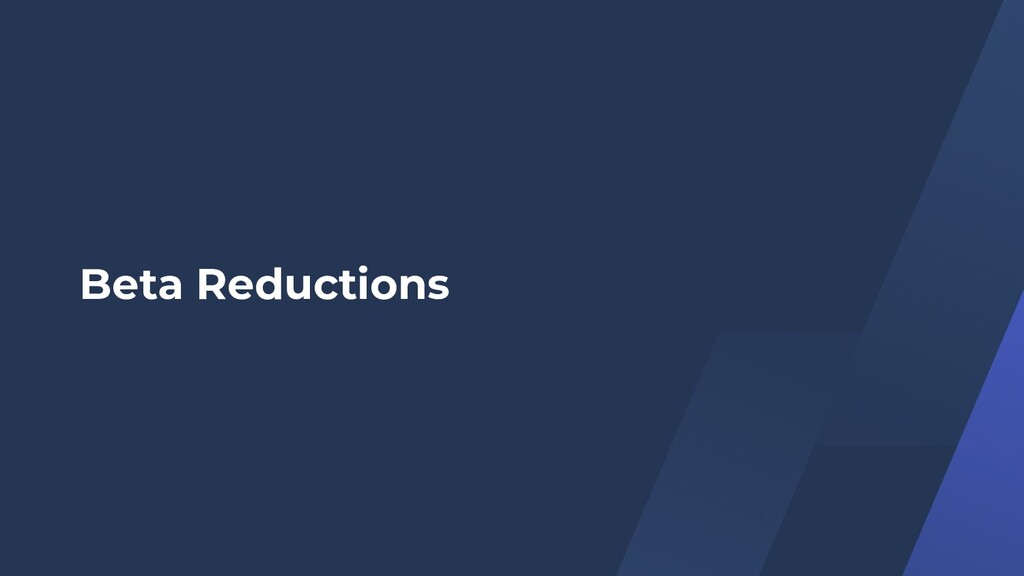 Beta Reductions