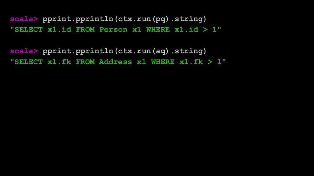 """scala> pprint.pprintln(ctx.run(pq).string) """"SEL..."""