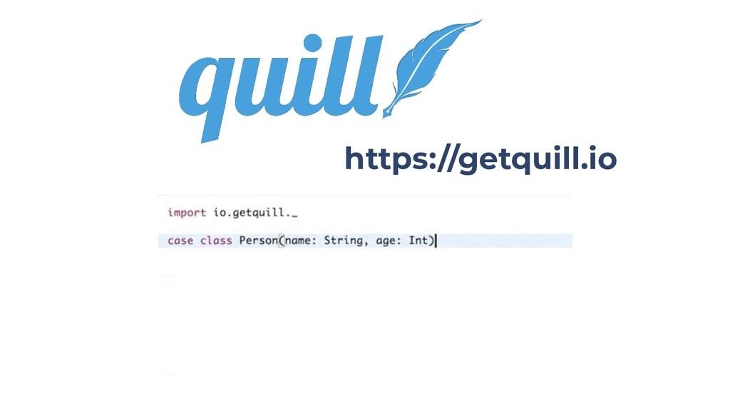 https://getquill.io