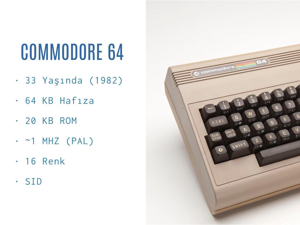 COMMODORE 64 • 33 Yaşında (1982) • 64 KB Hafıza...