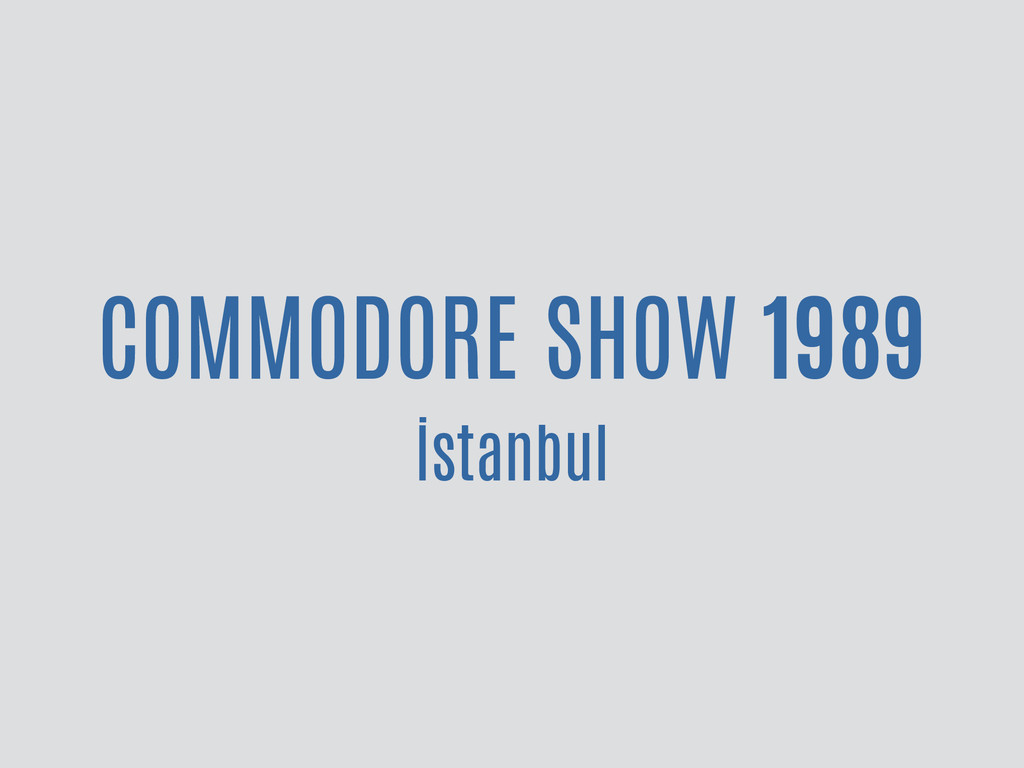 COMMODORE SHOW 1989 İstanbul