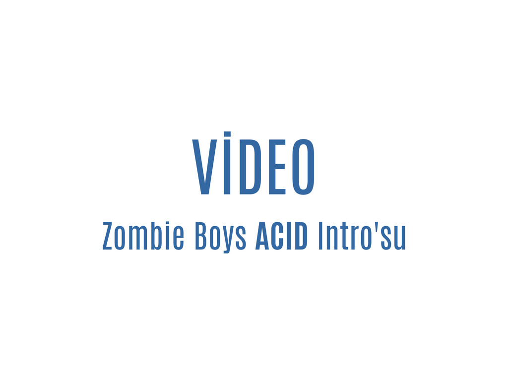 VİDEO Zombie Boys ACID Intro'su