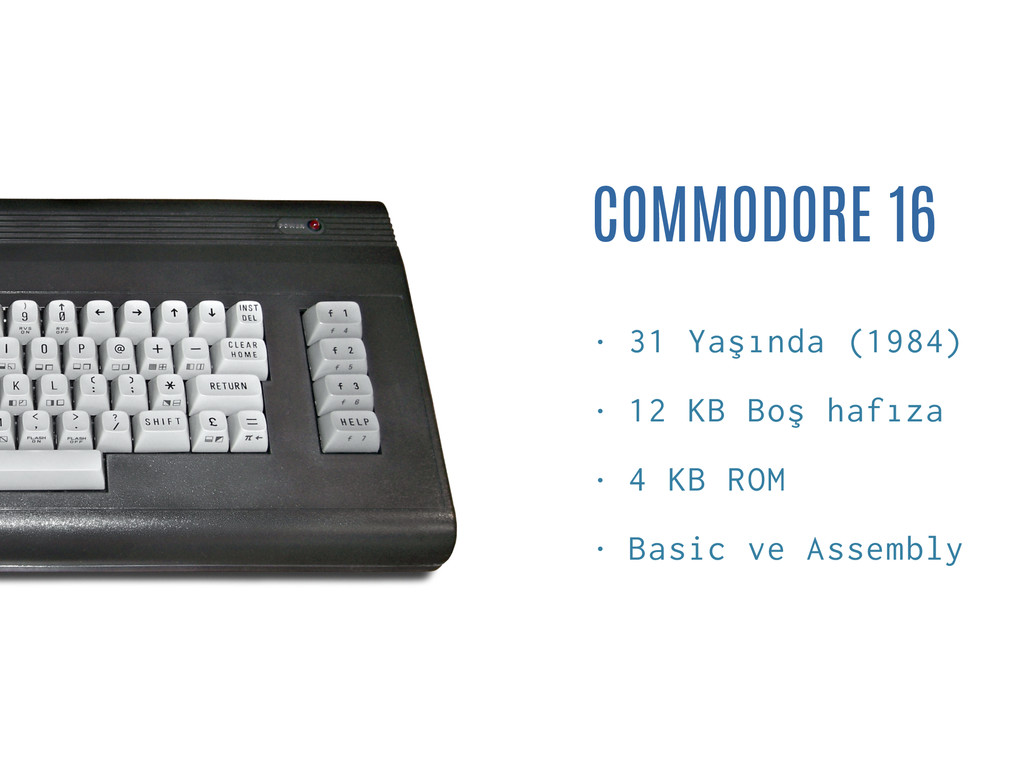 COMMODORE 16 • 31 Yaşında (1984) • 12 KB Boş ha...