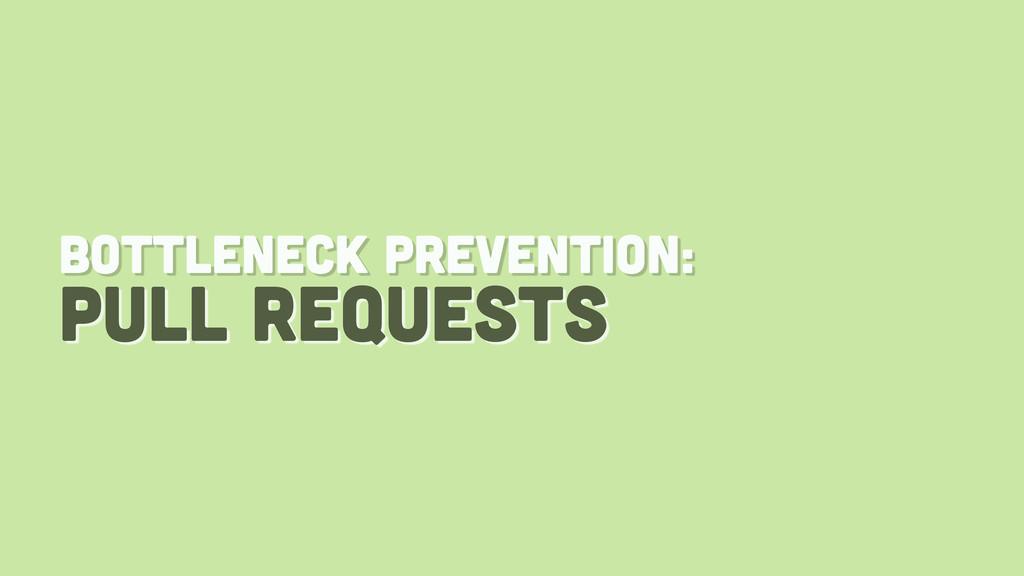 pull requests bottleneck prevention: