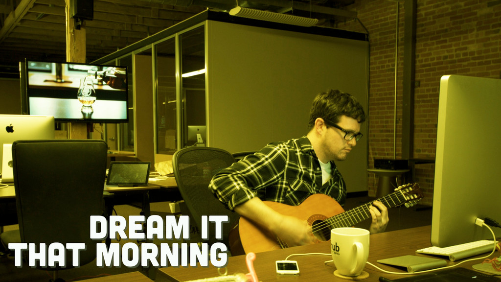 dream it that morning