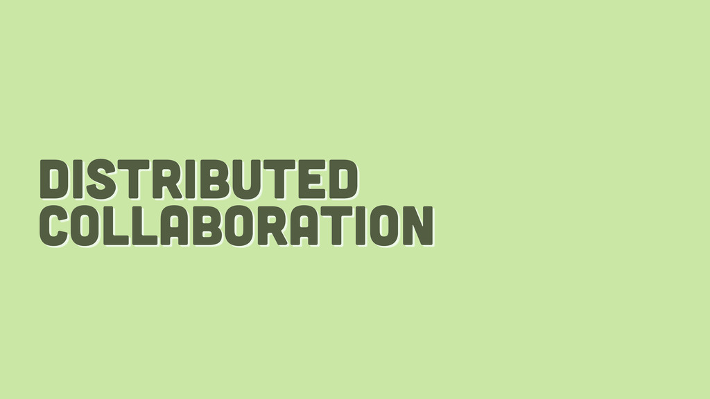 distributed collaboration