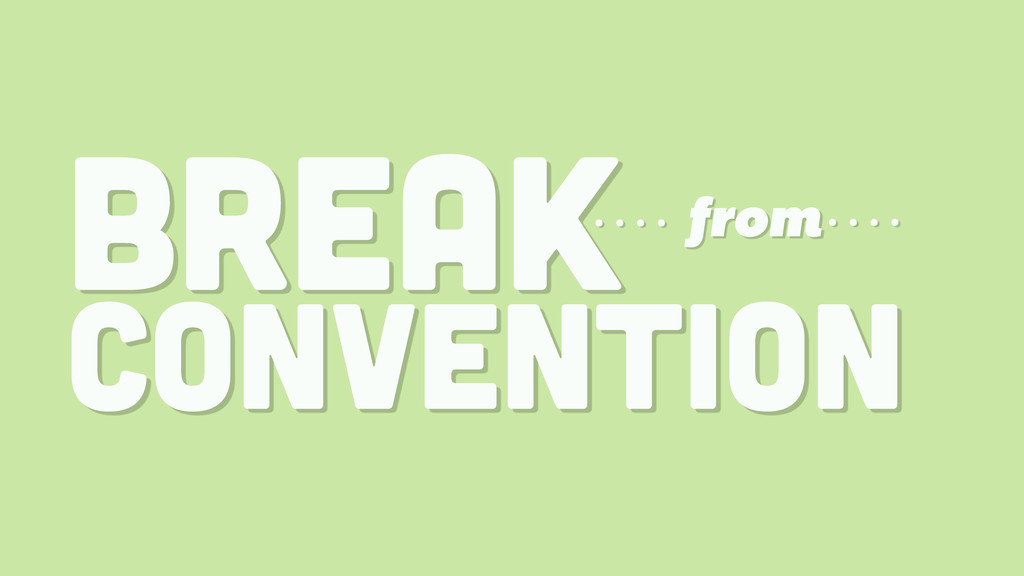BREAK CONVENTION from
