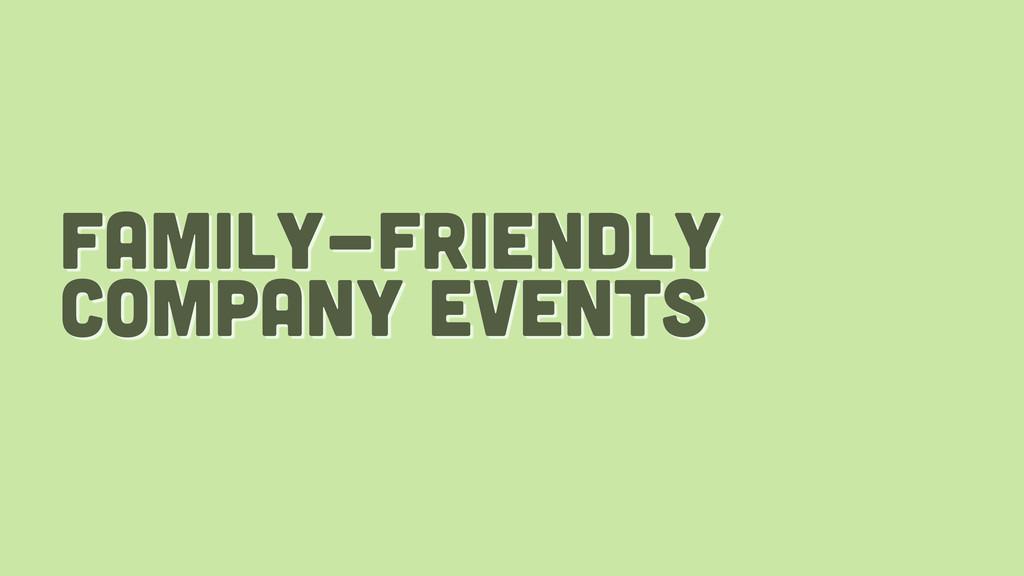 family-friendly company events