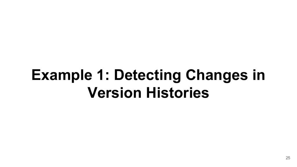 Example 1: Detecting Changes in Version Histori...