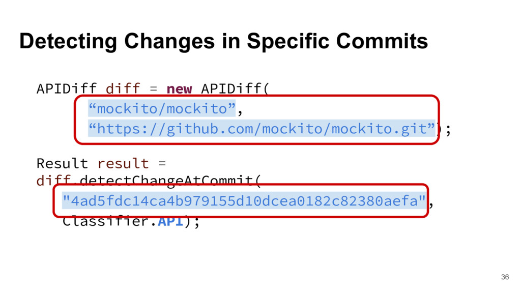 Detecting Changes in Specific Commits 36 APIDif...