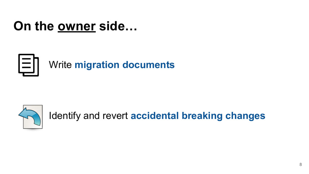 8 On the owner side… Write migration documents ...