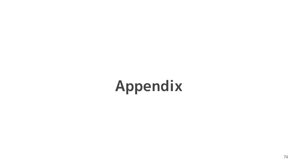 74 Appendix
