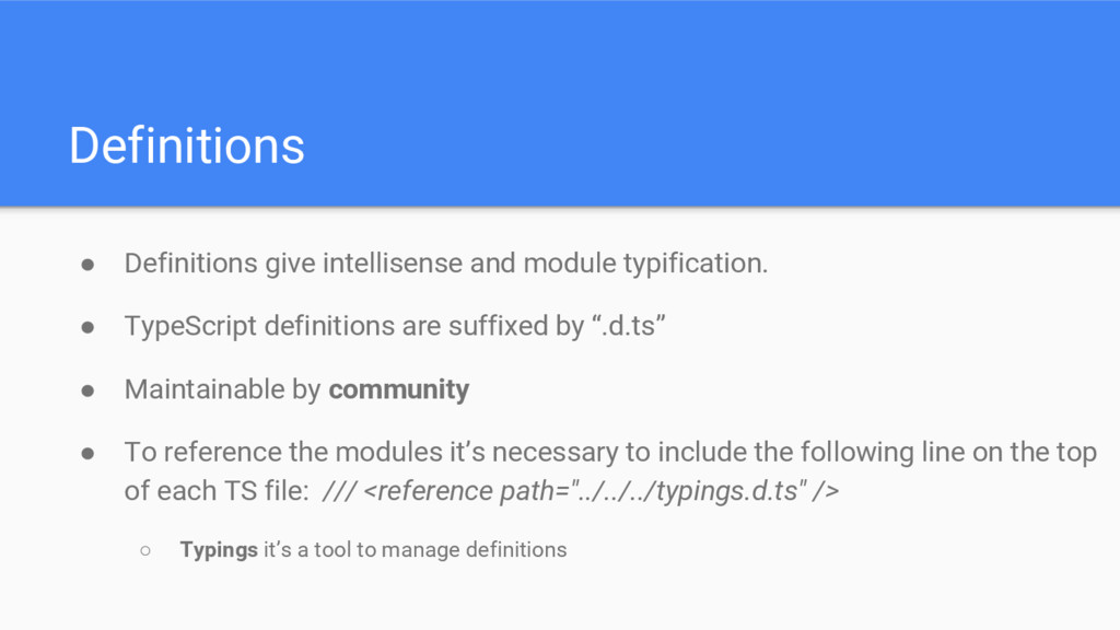Definitions ● Definitions give intellisense and...