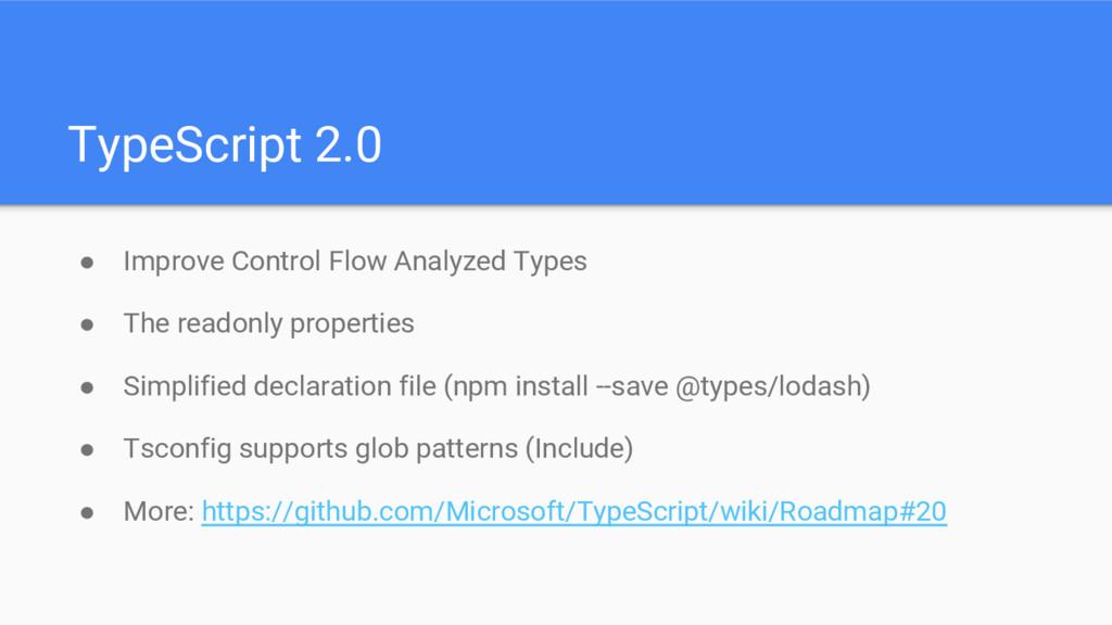TypeScript 2.0 ● Improve Control Flow Analyzed ...