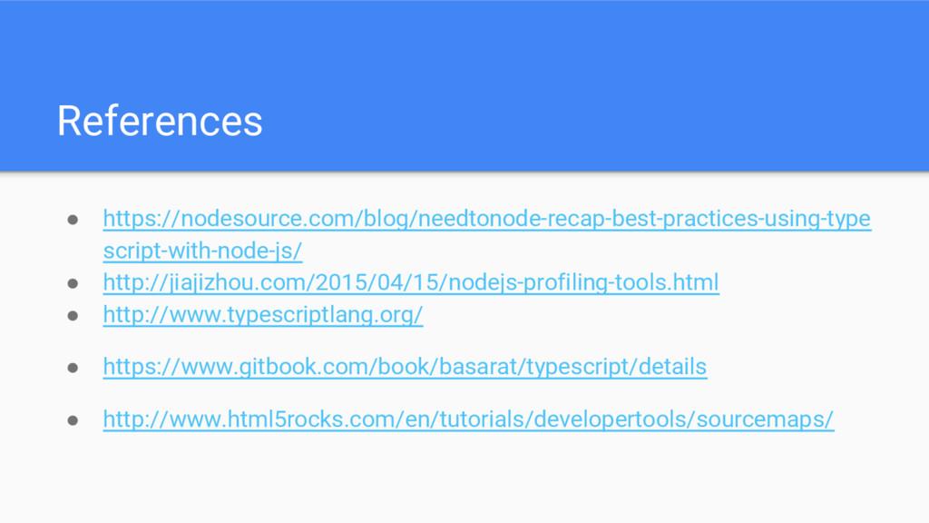 References ● https://nodesource.com/blog/needto...