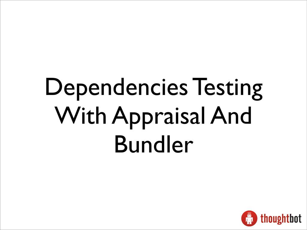 Dependencies Testing With Appraisal And Bundler