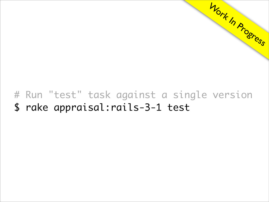 """W ork In Progress # Run """"test"""" task against a s..."""