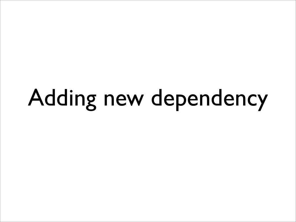 Adding new dependency
