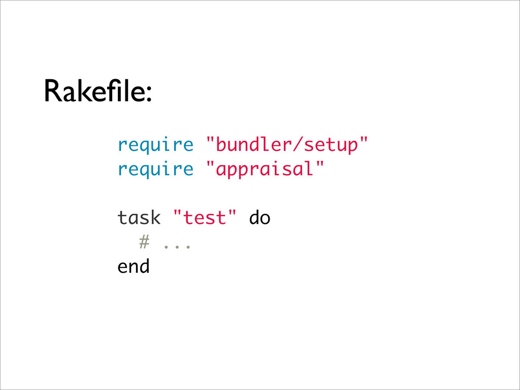 "Rakefile: require ""bundler/setup"" require ""appra..."