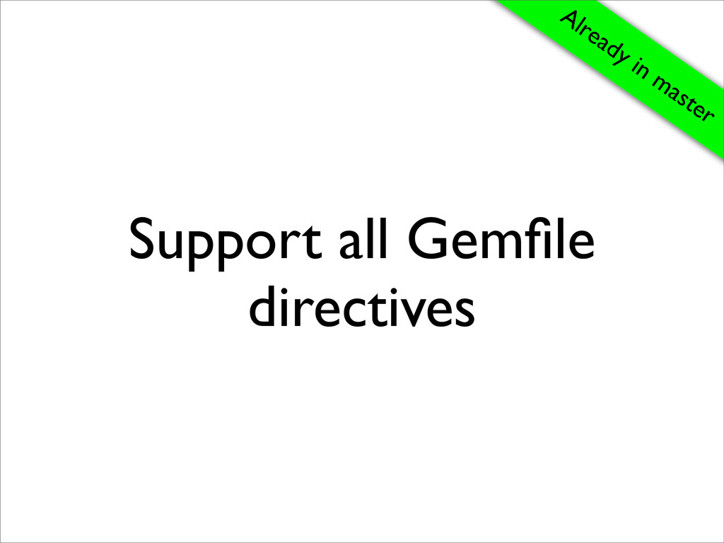 Support all Gemfile directives Already in master